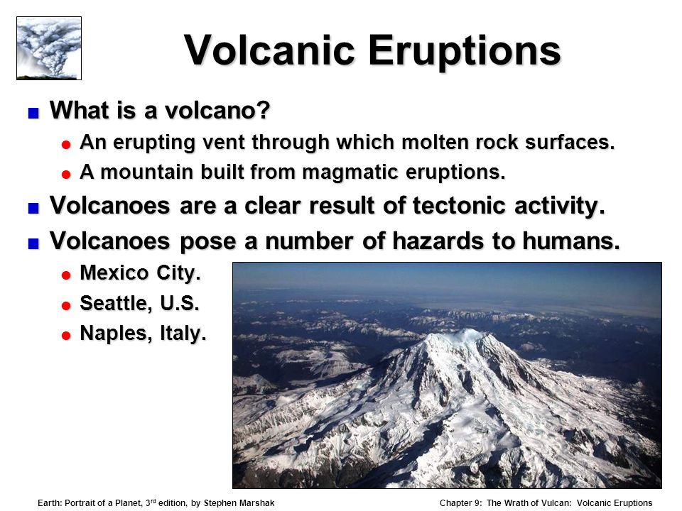 Volcanic Eruptions What is a volcano