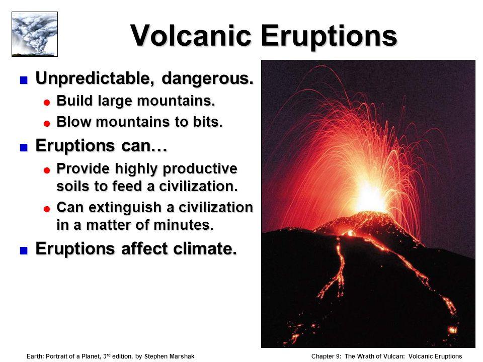 Volcanic Eruptions Unpredictable, dangerous. Eruptions can…