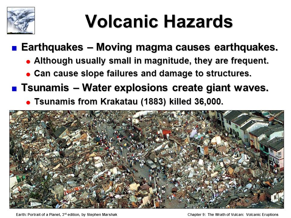 Volcanic Hazards Earthquakes – Moving magma causes earthquakes.
