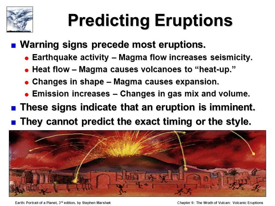 Predicting Eruptions Warning signs precede most eruptions.
