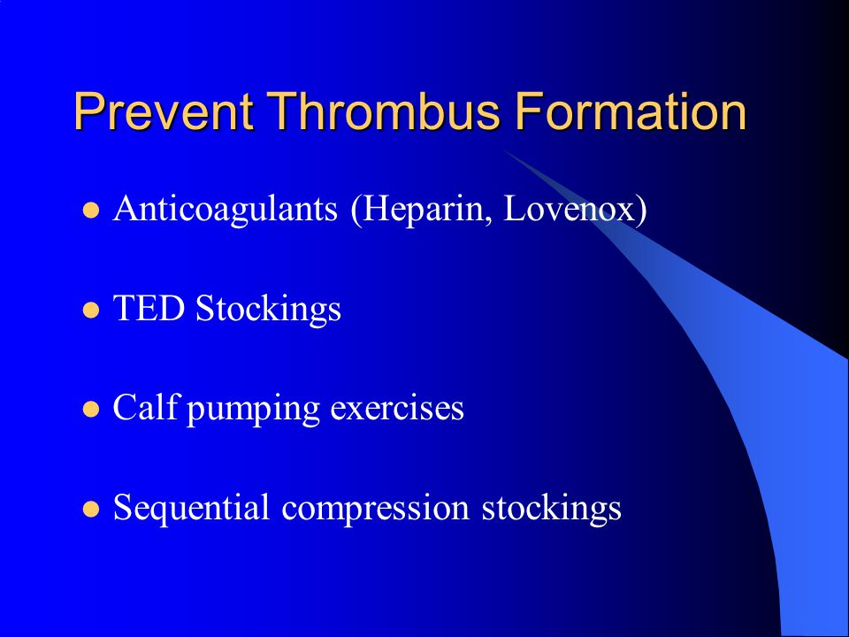 Prevent Thrombus Formation
