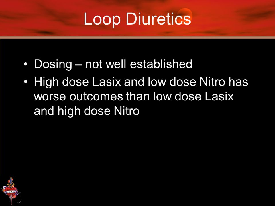 Loop Diuretics Dosing – not well established