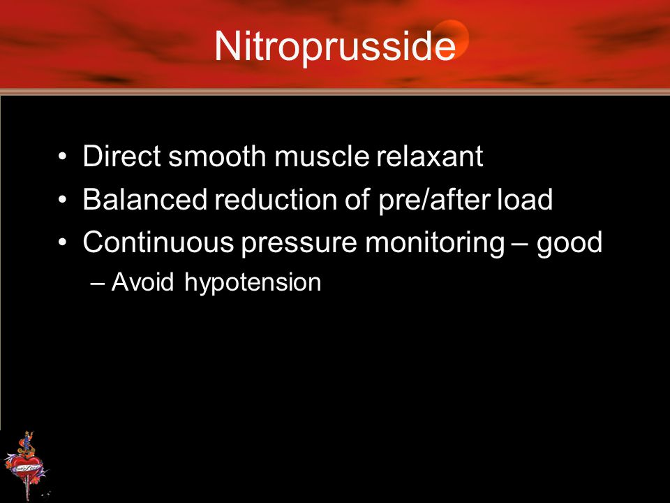 Nitroprusside Direct smooth muscle relaxant