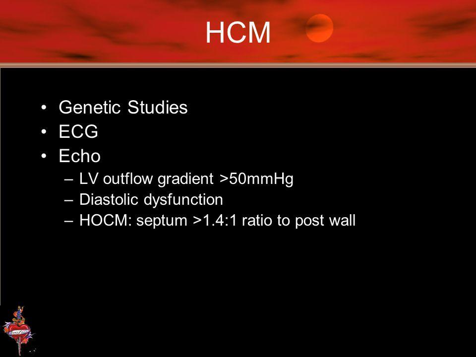 HCM Genetic Studies ECG Echo LV outflow gradient >50mmHg