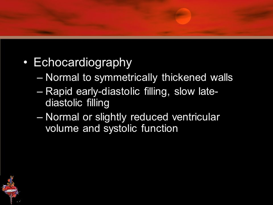 Echocardiography Normal to symmetrically thickened walls