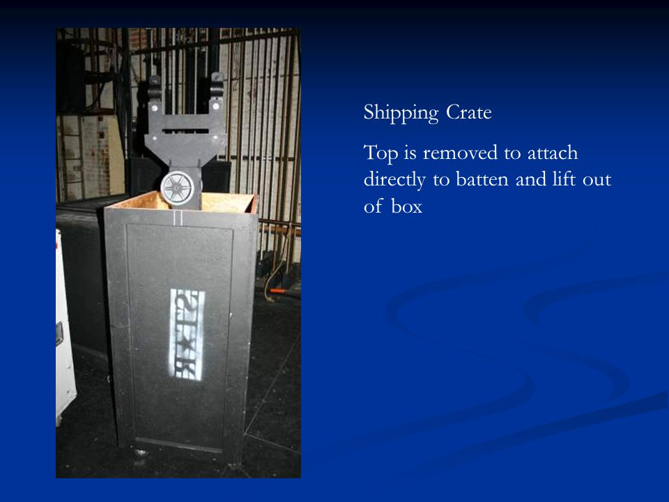 Shipping Crate Top is removed to attach directly to batten and lift out of box