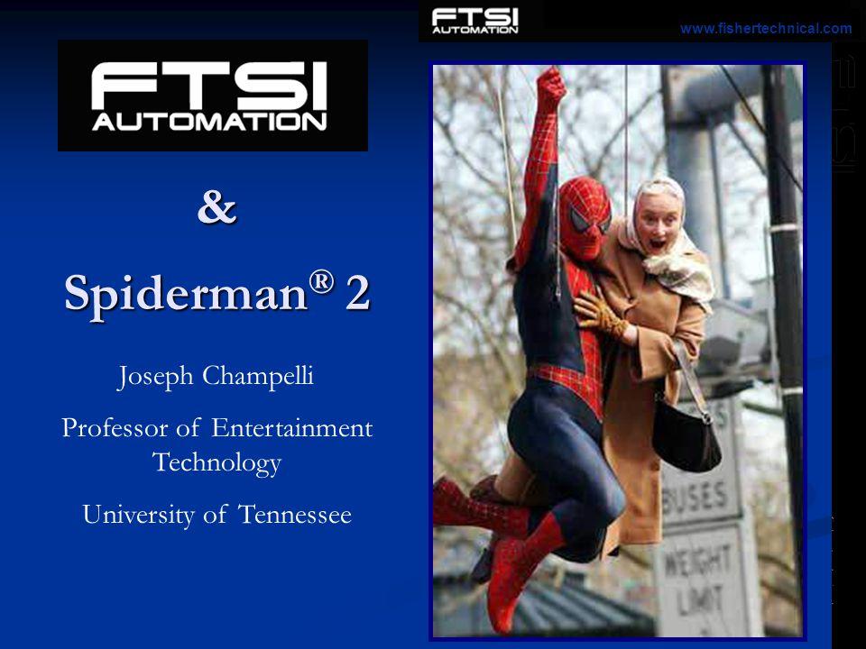 & Spiderman® 2 Joseph Champelli Professor of Entertainment Technology