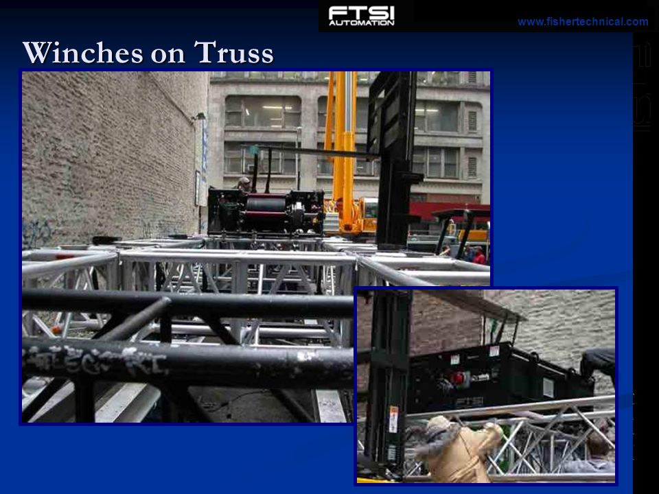 Winches on Truss www.fishertechnical.com