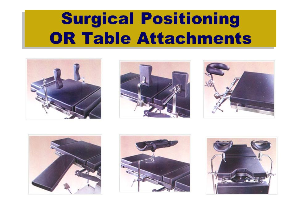 Surgical Positioning OR Table Attachments