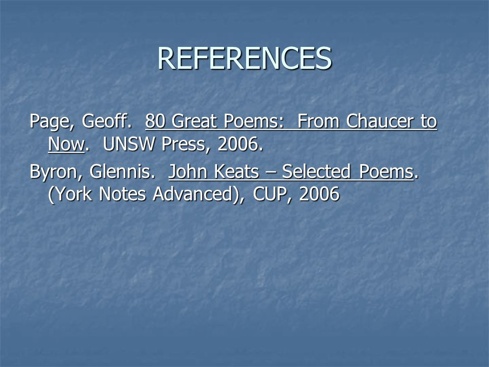 REFERENCES Page, Geoff. 80 Great Poems: From Chaucer to Now. UNSW Press, 2006.