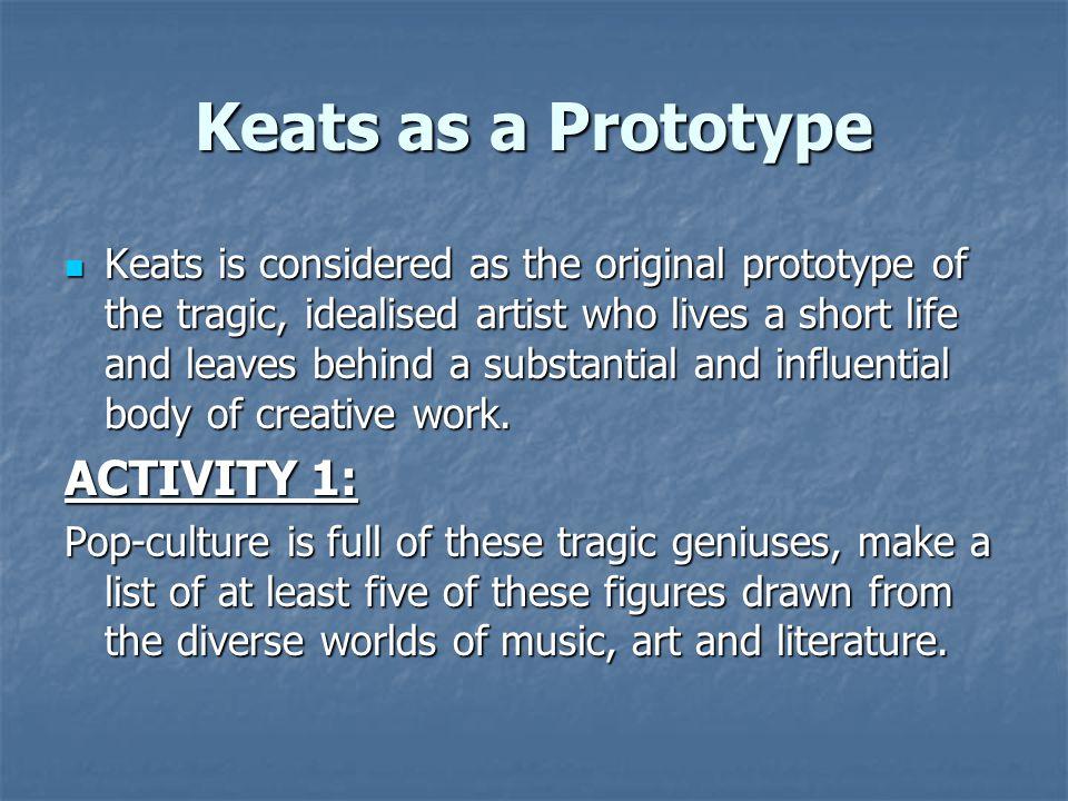 Keats as a Prototype ACTIVITY 1: