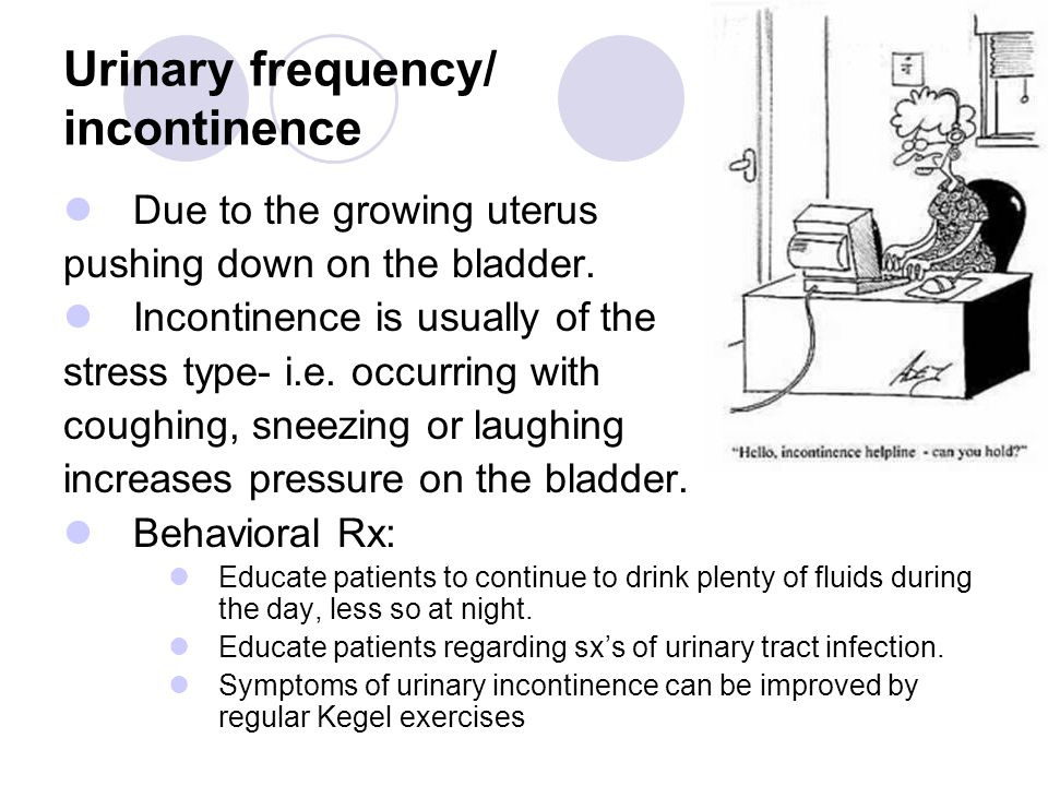 Urinary frequency/ incontinence