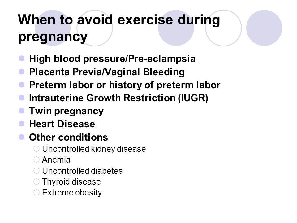 When to avoid exercise during pregnancy