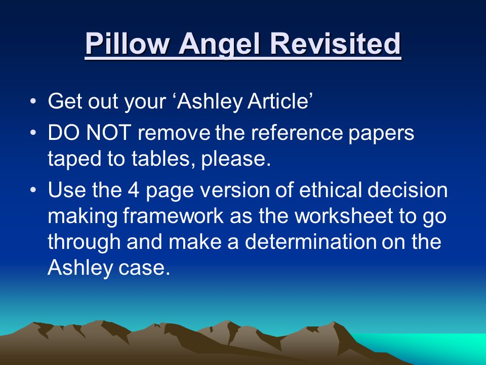 Pillow Angel Revisited