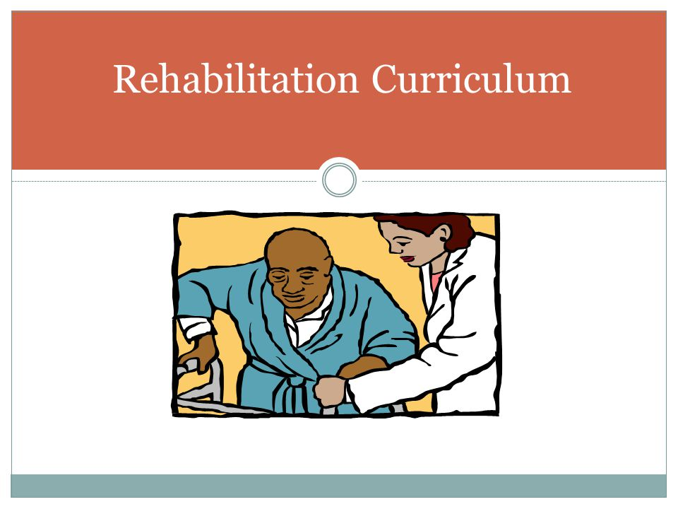 Rehabilitation Curriculum