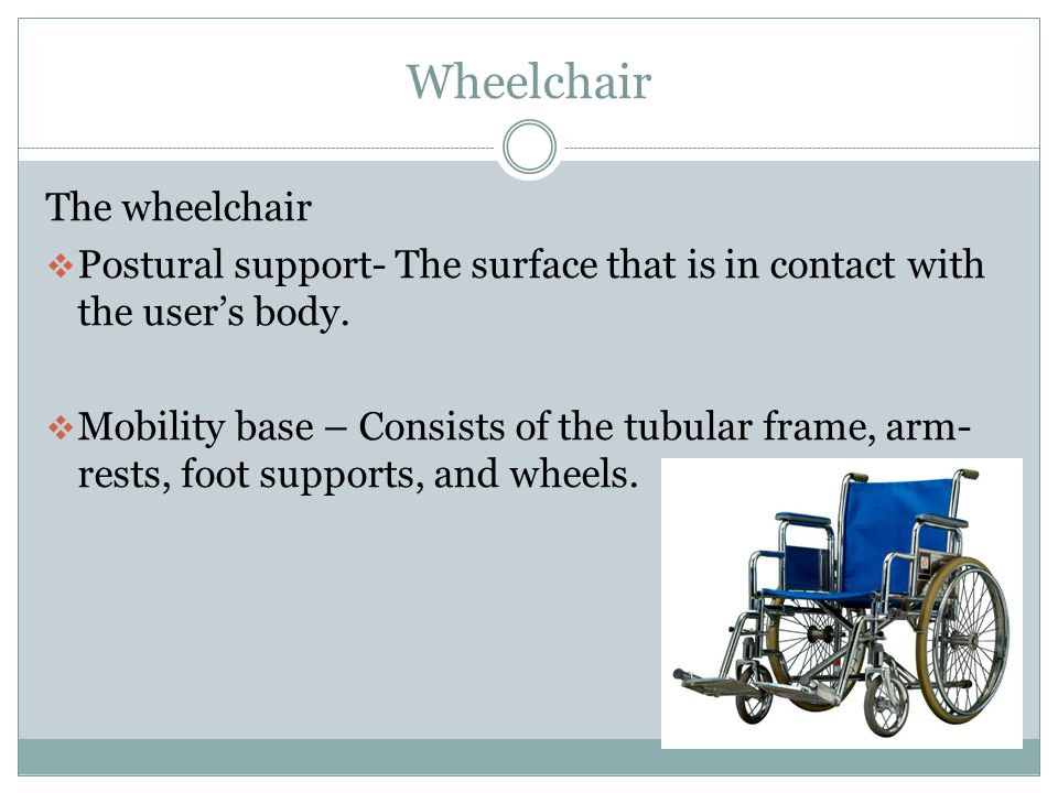 Wheelchair The wheelchair