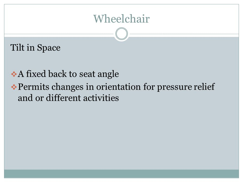 Wheelchair Tilt in Space A fixed back to seat angle