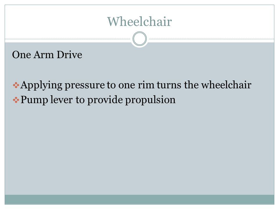 Wheelchair One Arm Drive