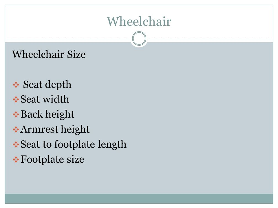 Wheelchair Wheelchair Size Seat depth Seat width Back height