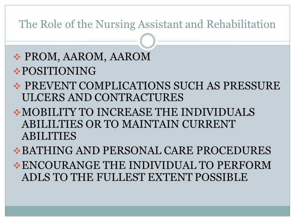 The Role of the Nursing Assistant and Rehabilitation