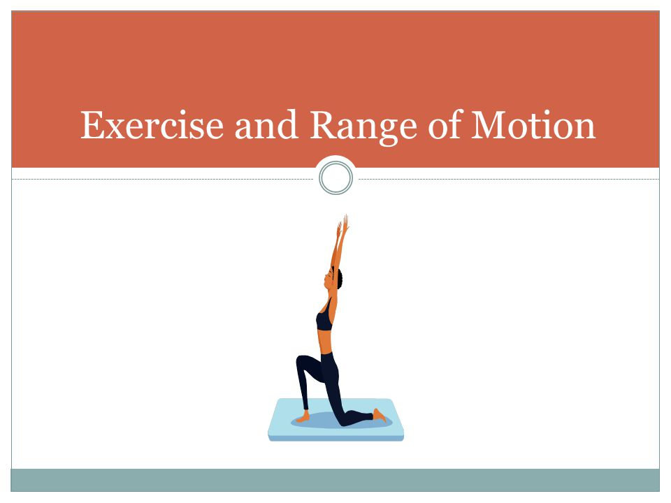 Exercise and Range of Motion