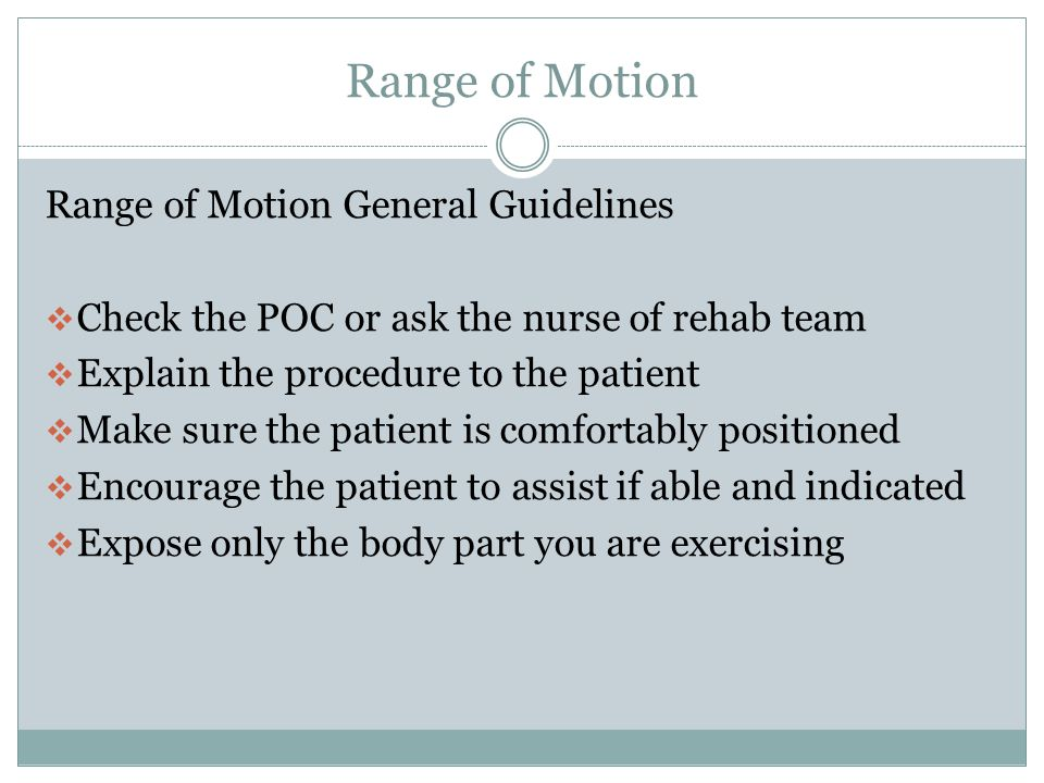 Range of Motion Range of Motion General Guidelines