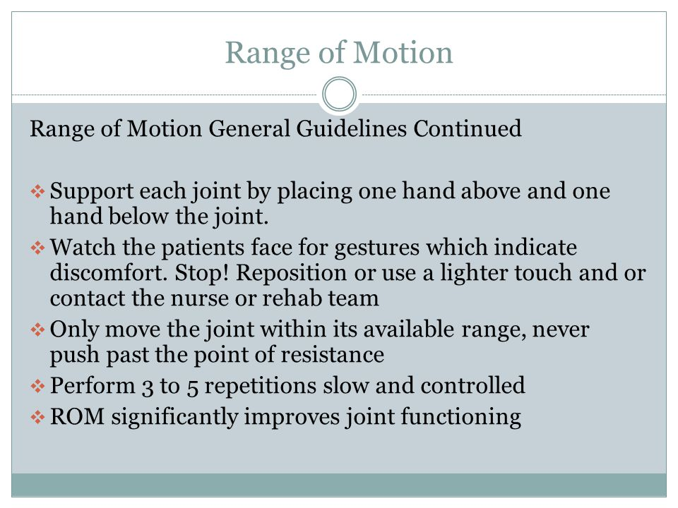 Range of Motion Range of Motion General Guidelines Continued