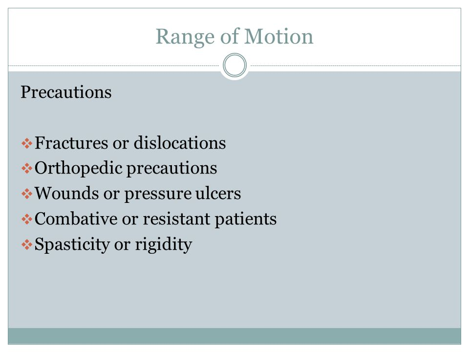 Range of Motion Precautions Fractures or dislocations