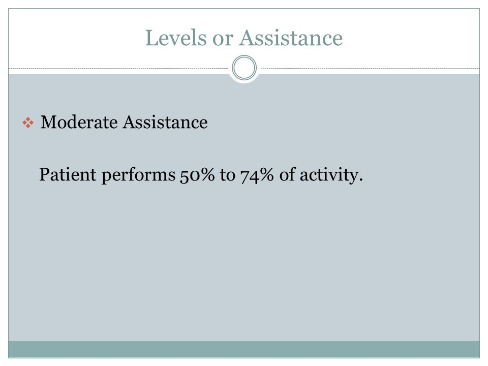 Levels or Assistance Moderate Assistance