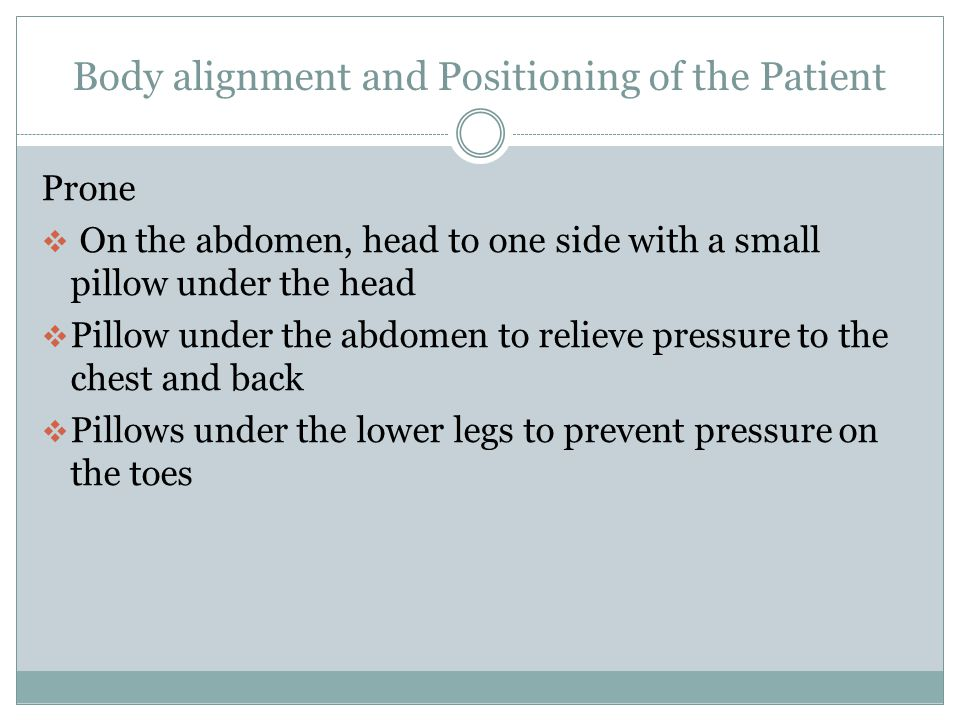 Body alignment and Positioning of the Patient