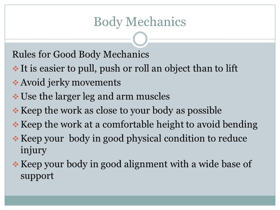 Body Mechanics Rules for Good Body Mechanics