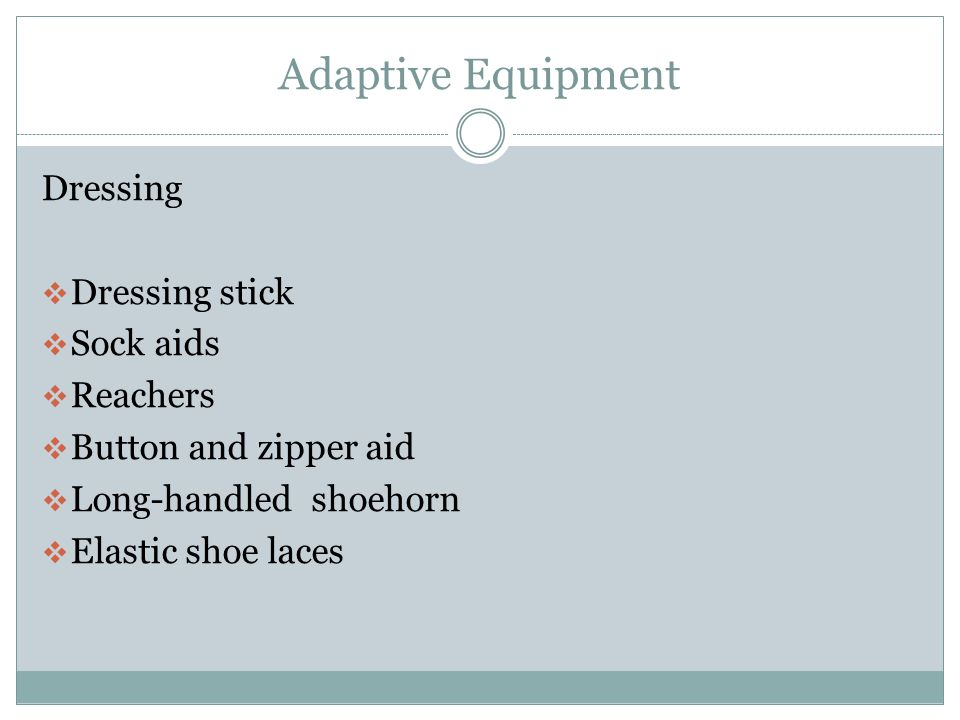 Adaptive Equipment Dressing Dressing stick Sock aids Reachers