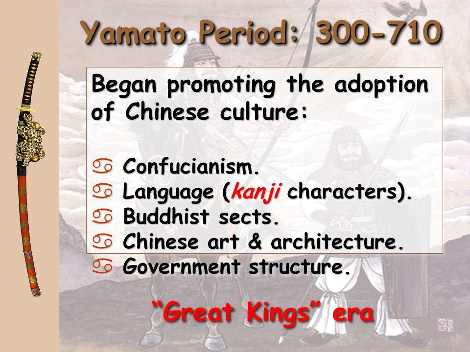 Yamato Period: 300-710 Great Kings era