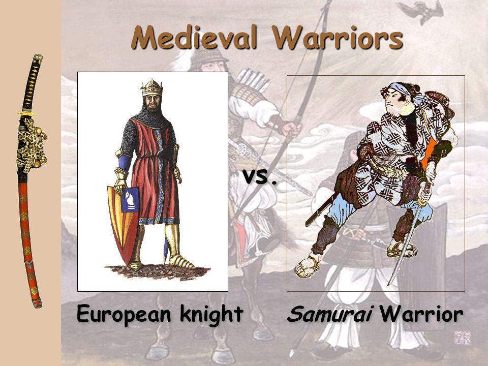 Medieval Warriors vs. European knight Samurai Warrior
