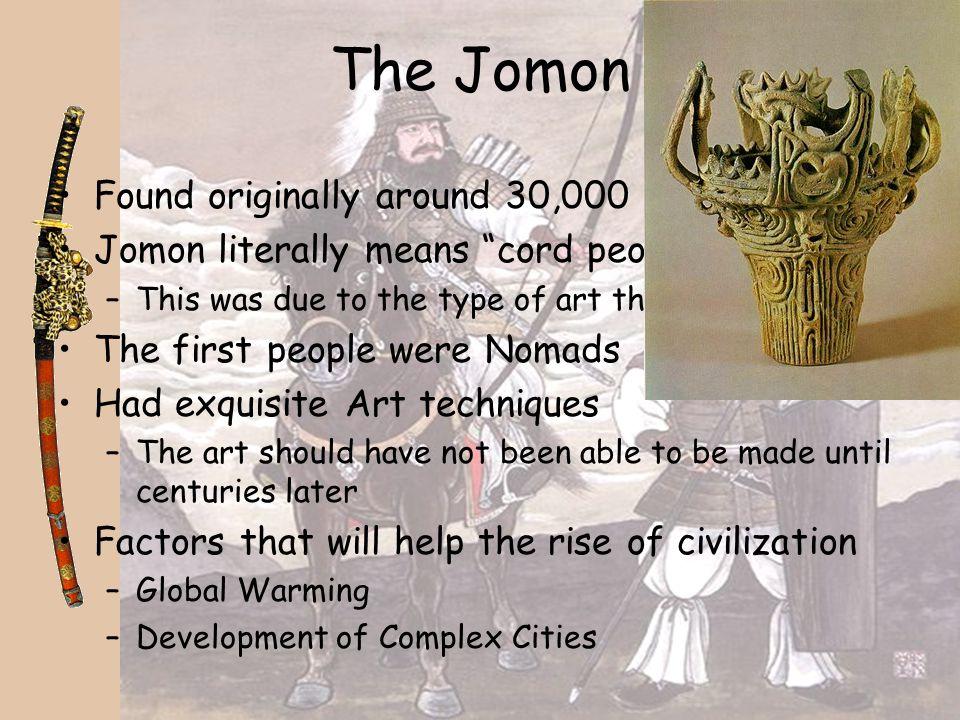 The Jomon Found originally around 30,000 BC