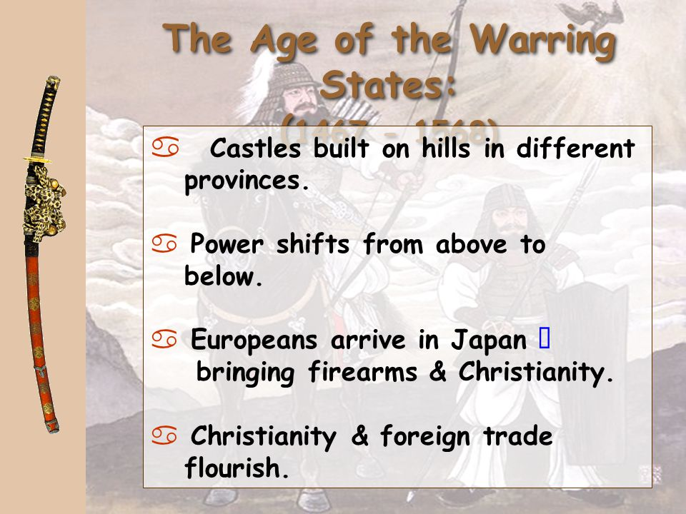 The Age of the Warring States: (1467 - 1568)