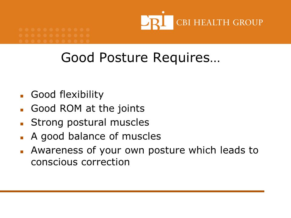 Good Posture Requires…