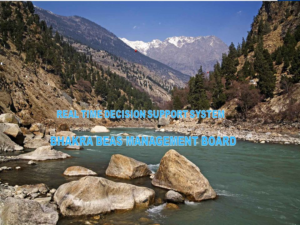 REAL TIME DECISION SUPPORT SYSTEM BHAKRA BEAS MANAGEMENT BOARD