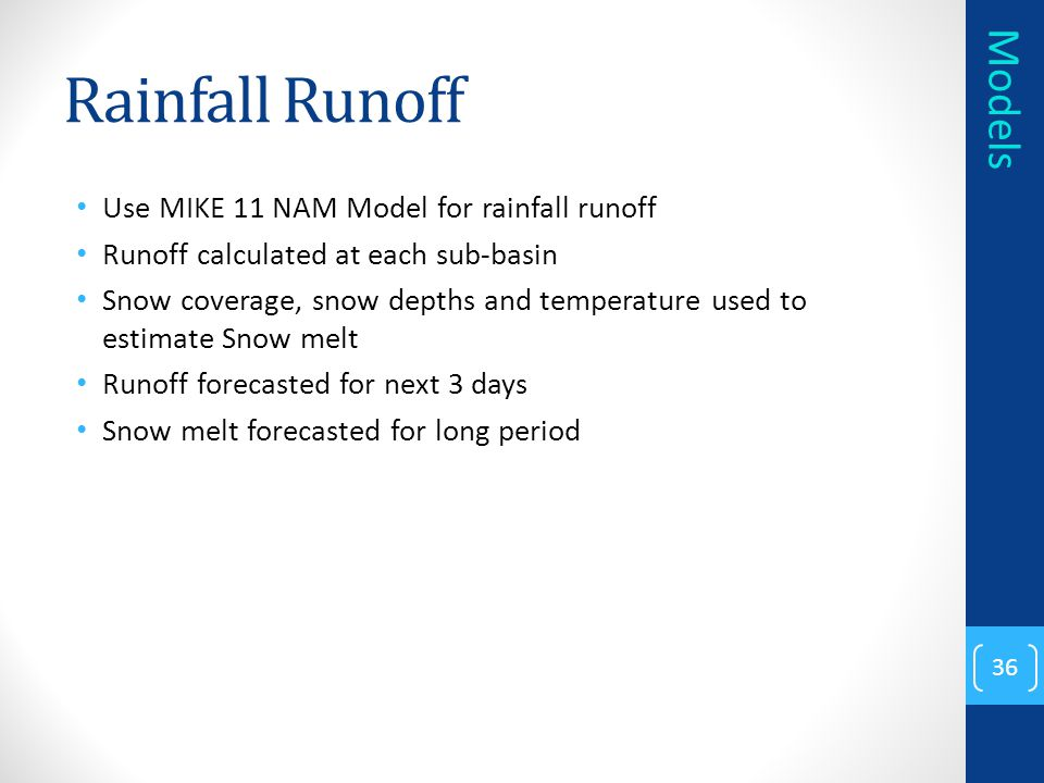 Rainfall Runoff Models Use MIKE 11 NAM Model for rainfall runoff