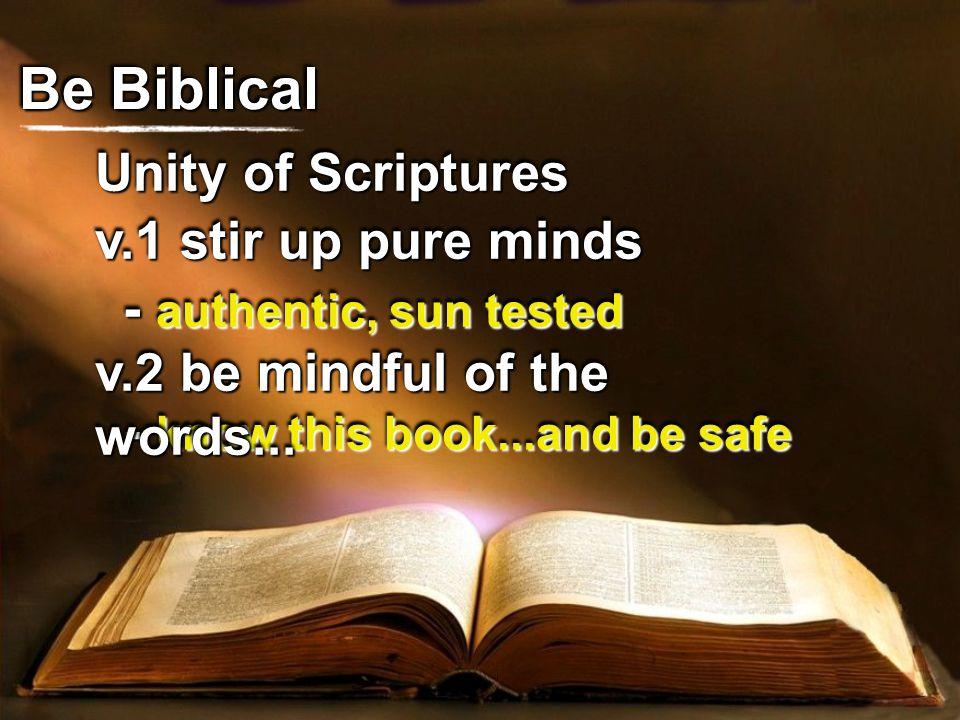Be Biblical Unity of Scriptures v.1 stir up pure minds