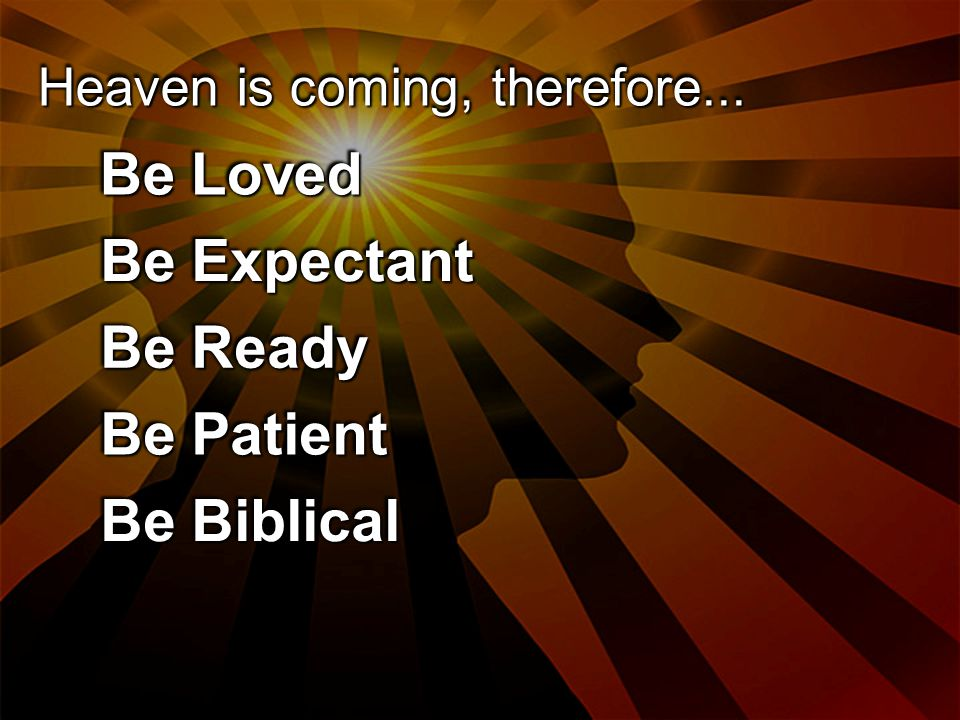 Be Loved Be Expectant Be Ready Be Patient Be Biblical