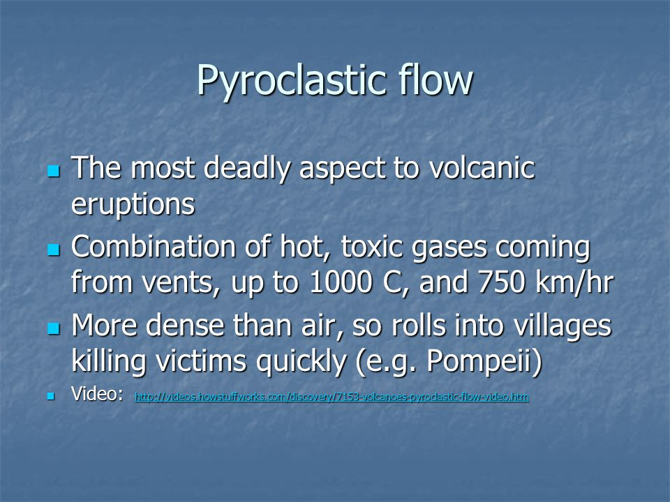 Pyroclastic flow The most deadly aspect to volcanic eruptions
