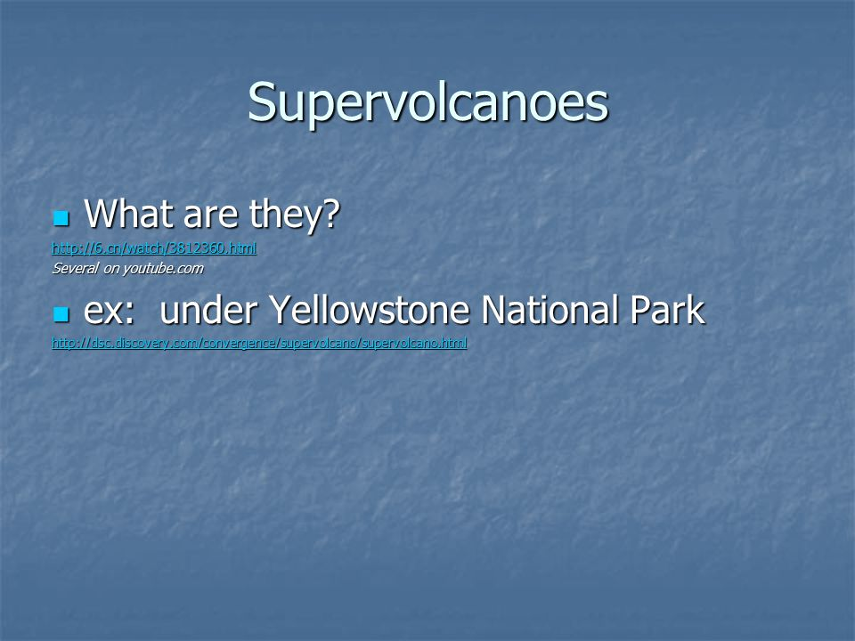 Supervolcanoes What are they ex: under Yellowstone National Park