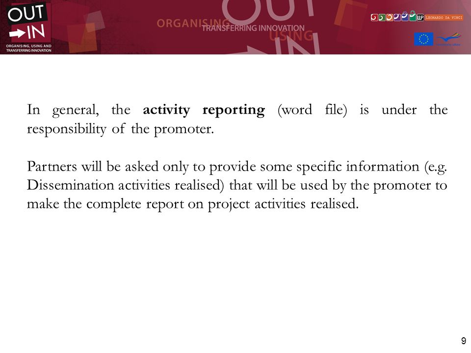 In general, the activity reporting (word file) is under the responsibility of the promoter.