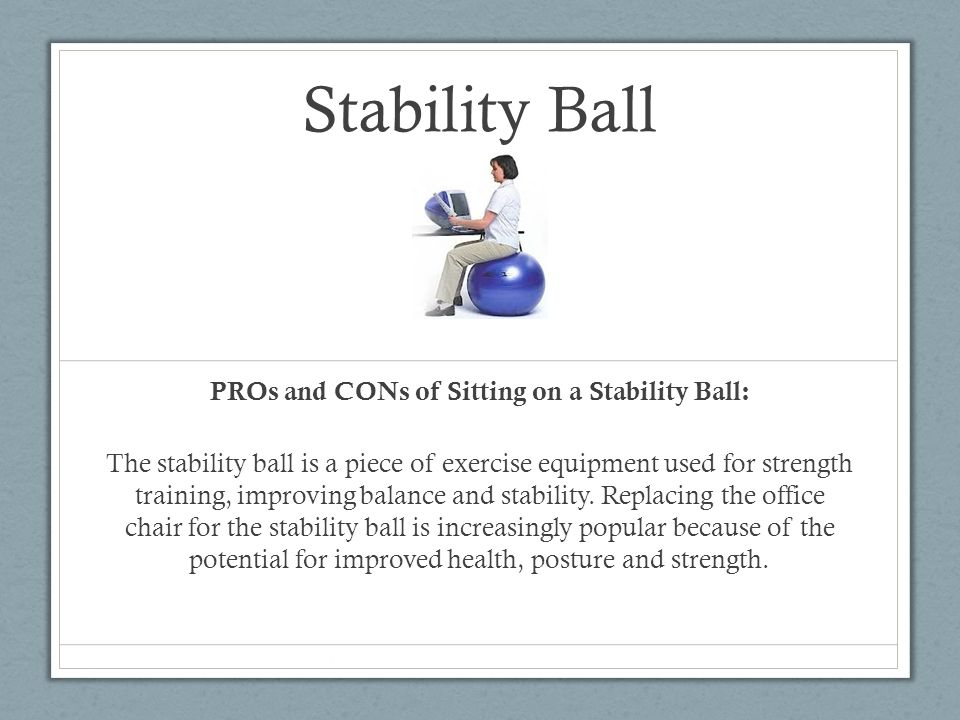 PROs and CONs of Sitting on a Stability Ball: