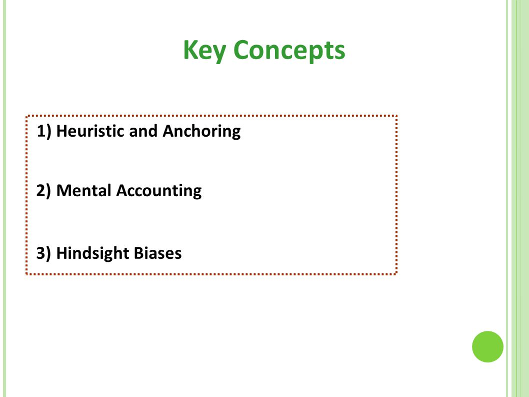 Key Concepts 1) Heuristic and Anchoring 2) Mental Accounting