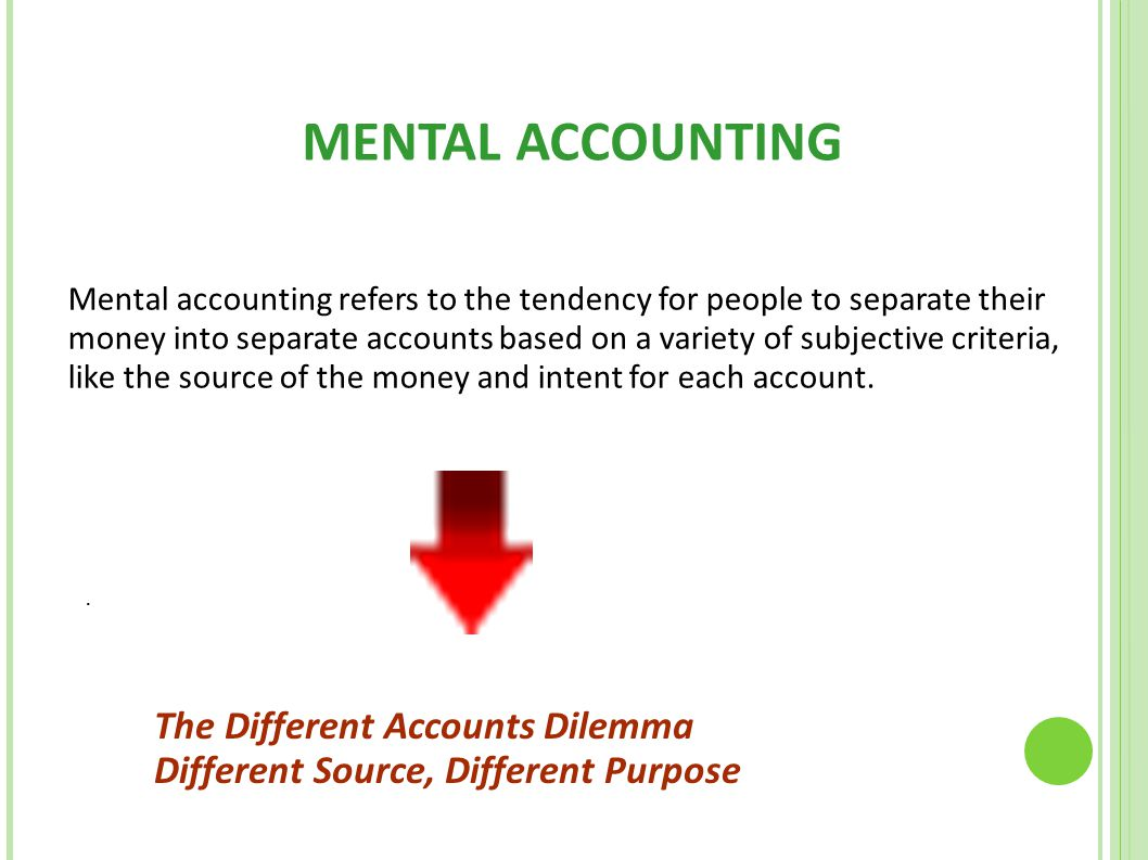 MENTAL ACCOUNTING The Different Accounts Dilemma