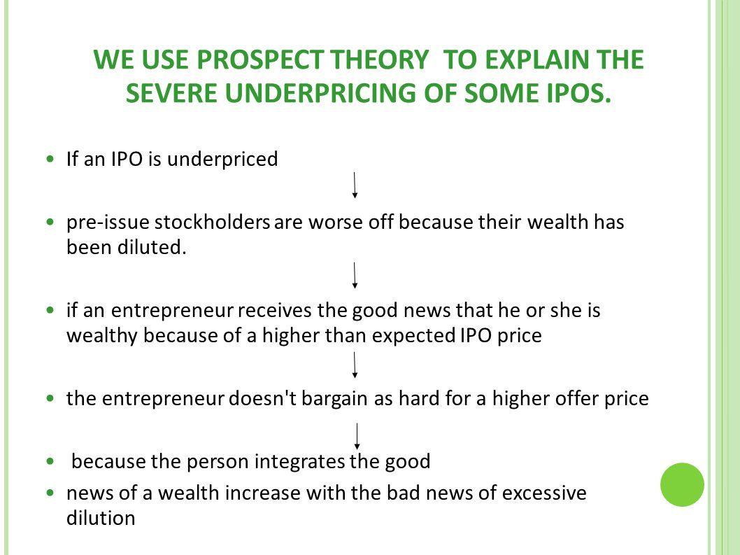 WE USE PROSPECT THEORY TO EXPLAIN THE SEVERE UNDERPRICING OF SOME IPOS.