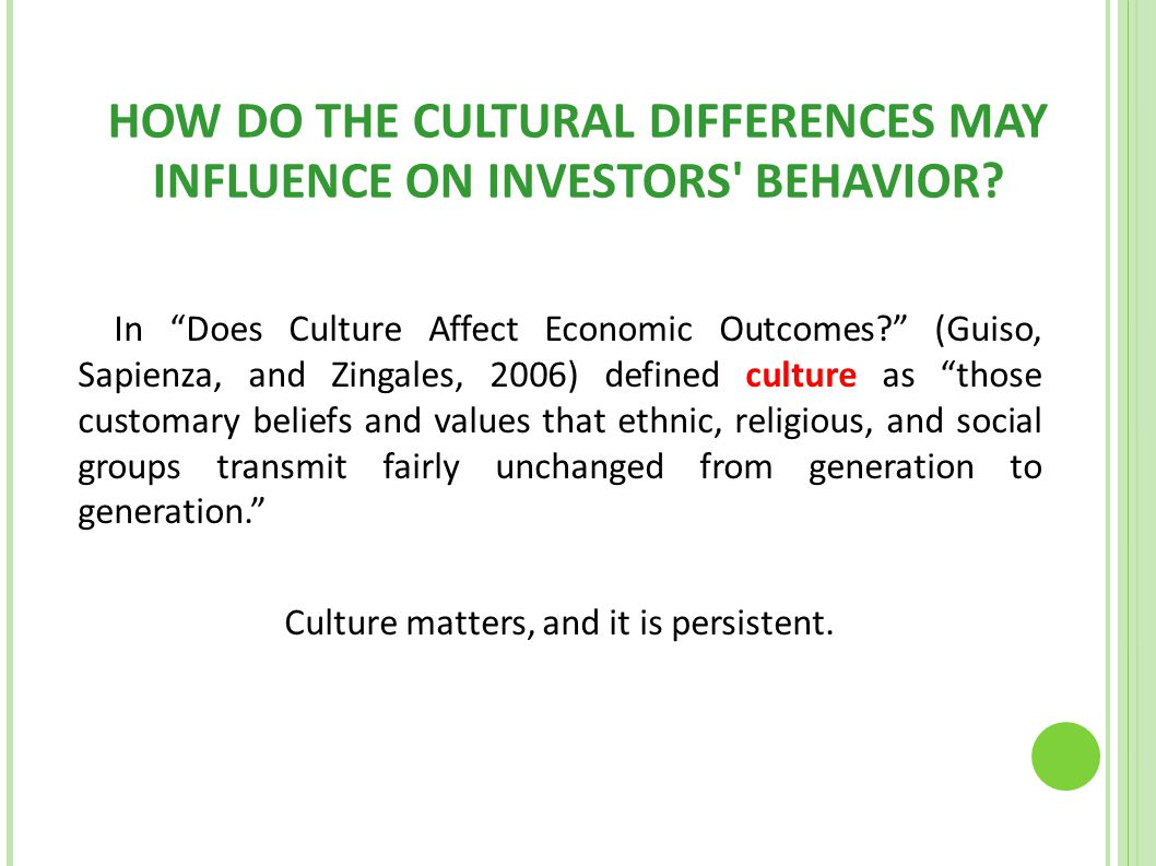 HOW DO THE CULTURAL DIFFERENCES MAY INFLUENCE ON INVESTORS BEHAVIOR