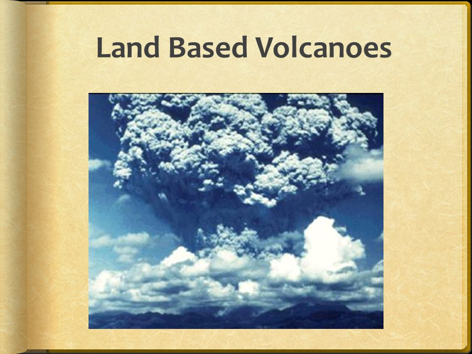 Land Based Volcanoes
